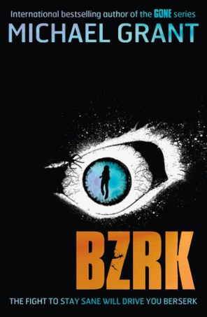 BZRK by Michael Grant - Paperback, 407 pages - Published September 3rd 2012 by Electric Monkey