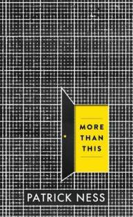 More Than This by Patrick Ness - Hardback
