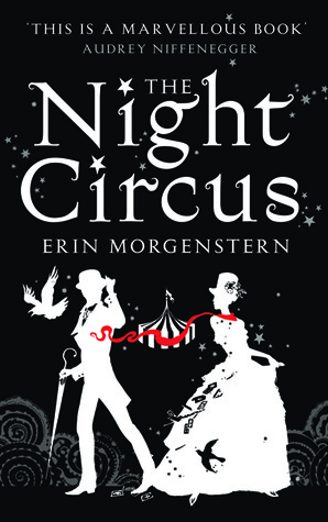 The Night Circus by Erin Morgenstern - Hardback, 387 pages - Published September 15th 2011 by Harvill Secker