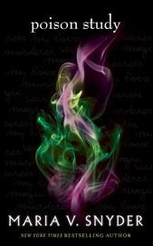 Poison Study by Maria V. Snyder (Chronicles of Ixia #1) - Paperback, 409 pages - Published June 7th 2013 by Mira Ink
