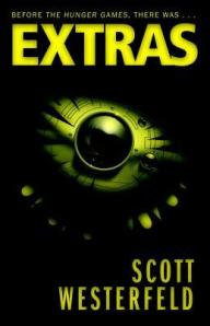 Extras by Scott Westerfeld (Uglies #4) - Paperback, 448 pages - Published September 1st 2012 by Simon & Schuster Ltd