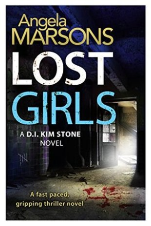 Lost Girls (D.I. Kim Stone #3) by Angela Marsons - eBook, 442 pages - Published November 6th 2015 by Bookouture