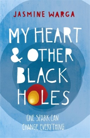 My Heart and Other Black Holes by Jasmine Warga - Paperback, 309 pages - Published February 12th 2015 by Hodder & Stoughton (first published February 10th 2015)