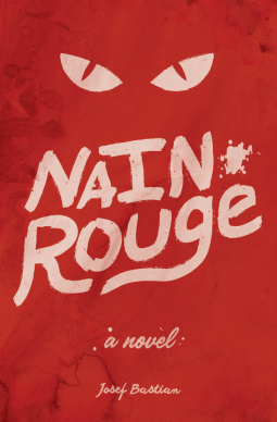 Nain Rouge: The Crimson Three (Nain Rouge 1-3) by Josef Bastian - eBook, 390 pages - Published October 1st 2016 by The Folkteller