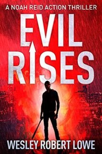 Evil Rises (Noah Reid #0.5) by Wesley Robert Lowe - eBook, 42 pages - First published June 10th 2014