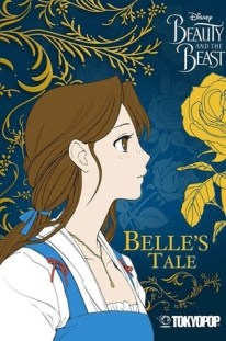 Belle's Tale (Beauty and the Beast Volume #1) by Mallory Reaves - eBook, 178 pages - Published March 2017 by TokyoPop