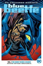 Blue Beetle (DC Universe Rebirth) Volume #1: The More Things Change by Keith Giffen - eBook, 146 pages - Published by DC Entertainment (first published May 10th 2017)