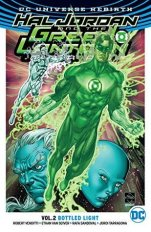 Hal Jordan and the Green Lantern Corps (DC Universe Rebirth) Volume #2: Bottled Light by Robert Venditti - eBook, 146 pages - Published June 6th 2017 by DC Entertainment