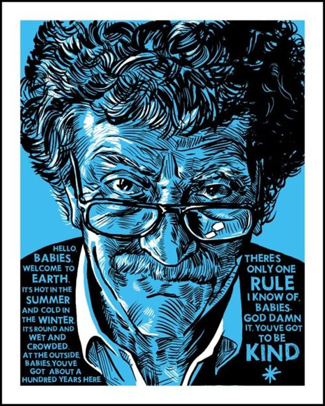 Kurt Vonnegut: Be Kind - At the outside, babies, you've got about a hundred years here. There's only one rule that I know of, babies: God damn it, you've got to be kind.