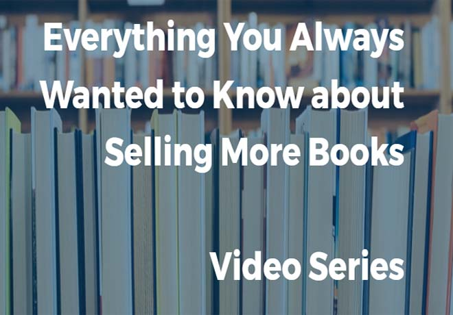 Everything You Always Wanted to Know about Book Marketing video series