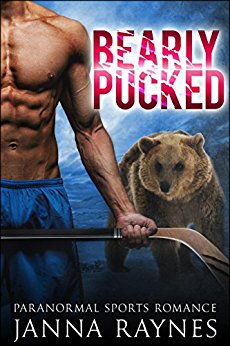 Bearly Pucked (Alpha Champions #1) by Janna Rayne