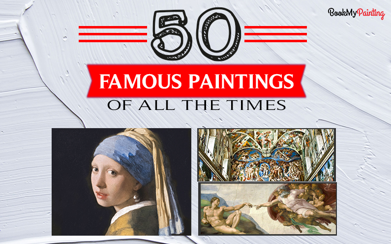 50 Most Famous Paintings of All Time in the Art History (Ranked)