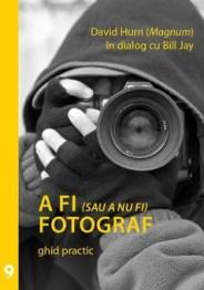 A fi (sau a nu fi) fotograf de Bill Jay, David Hurn