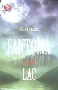 Fantoma de pe lac de Monica Ramirez