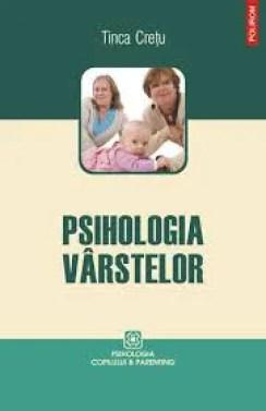 Psihologia vârstelor de Tinca Crețu
