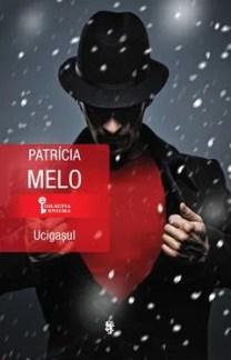 Ucigașul de Patricia Melo