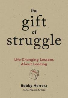 Book Cover of The Gift of Struggle by Bobby Herrera