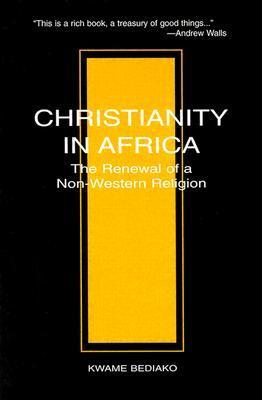 Christianity in Africa Kwame Bediako