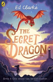 The Secret Dragon by Ed Clarke