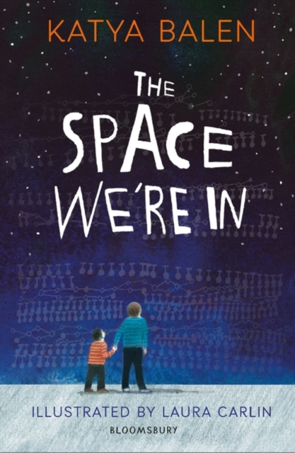 The Space We're In by Katya Balen and Laura Carlin