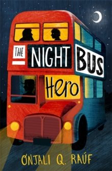 The Night Bus Hero by Onjali Rauf – review