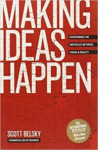 Making Ideas Happen: Overcoming the Obstacles Between Vision and Reality by Scott Belsky