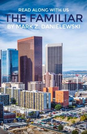 The Familiar Mark Z. Danielewski