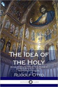 Rudolf Otto The Idea of the Holy