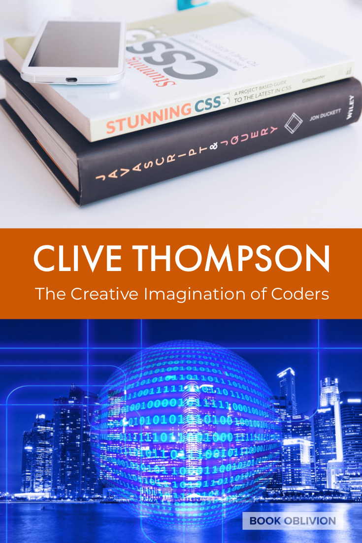 Clive Thompson on the Creative Imagination of Coders