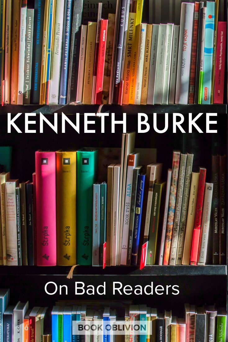 Kenneth Burke on Bad Readers