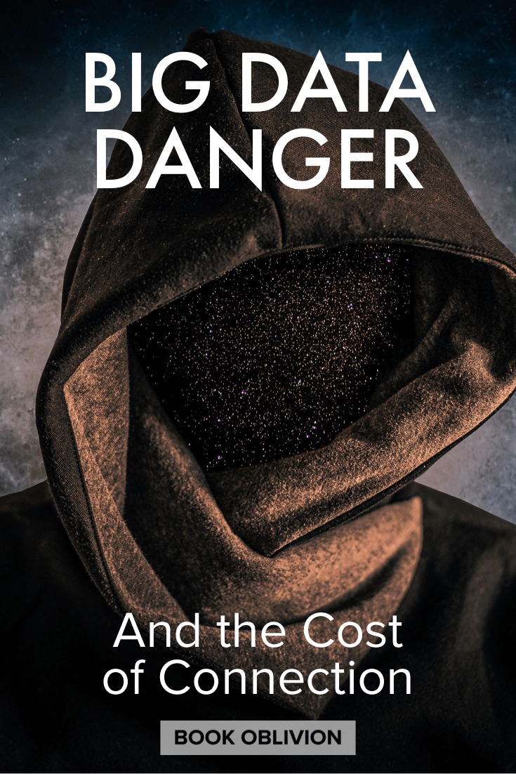 Big Data Danger and the Costs of Connection