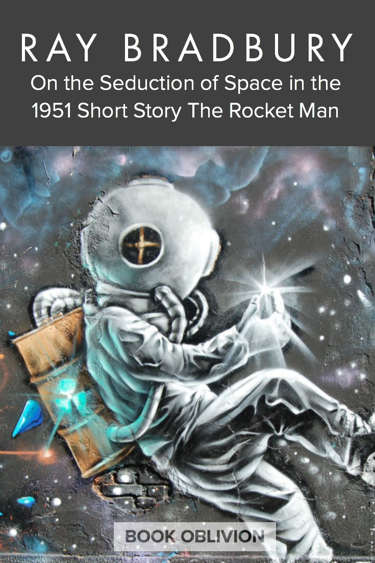In his 1951 short story, The Rocket Man, Ray Bradbury explores the seduction of the open sky that inspires Elton John\'s iconic song by the same name.