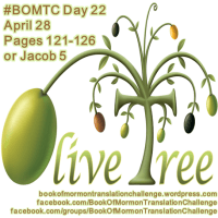 #BOMTC Day 22, April 28~Jacob 5 or Pages 127-32: God Wants Good Fruit from OLIVE Us!