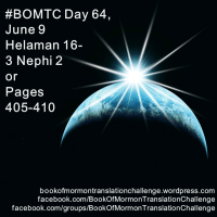 "#BOMTC Day 64, June 9~Helaman 16-3 Nephi 2 or Pages 405-410: ""Watch Steadfastly"""