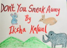 'Don't you sneak away' Story by 7 year old Iksha Kalwal from Pune