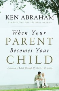 When Your Parent Becomes Your Child Book Cover