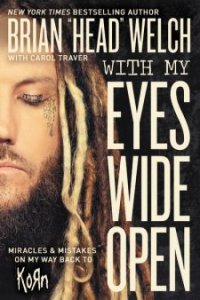 Book Cover Brian Head Welch with my Eyes Wide Open
