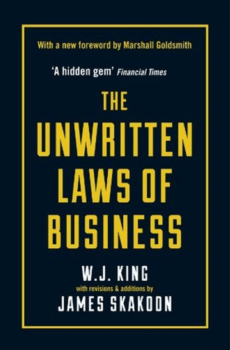 The Unwritten Laws of Business - W.J. King - James G. Skakoon