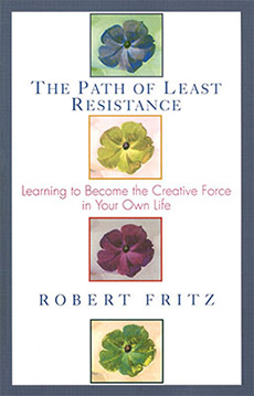 The Path of Least Resistance - Robert Fritz