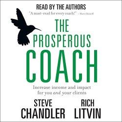 The Prosperous Coach Book - Steve Chandler - Rich Litvin