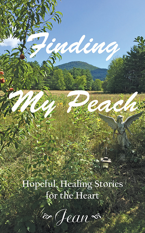 Finding My Peach: Hopeful, Healing Stories for the Heart