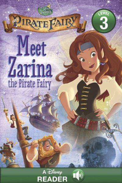 Tinker Bell and the Pirate Fairy:  Meet Zarina the Pirate Fairy