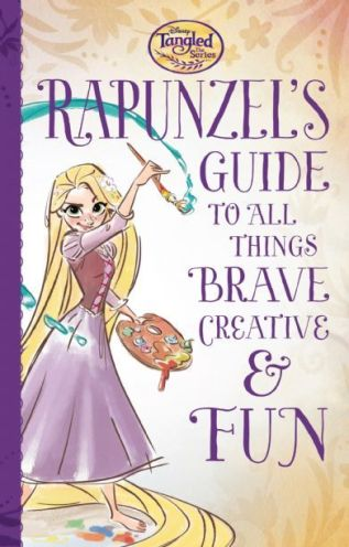 Rapunzels Guide To All Things Brave Creative And Fun
