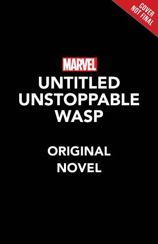 The Unstoppable Wasp Original Novel