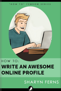 Book Cover: How to Write an Awesome Online Profile: For Submissive Men