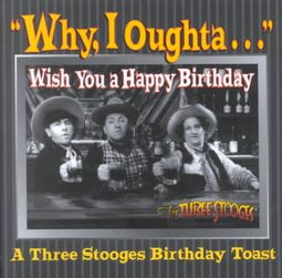 Why I Oughta Wish You A Happy Birthday Not Available Na 9780740726873 Hpb