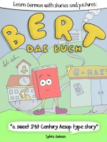 Learning German With Stories And Pictures: Bert Das Buch cover