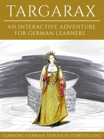 Learning German Through Storytelling: Targarax – An Interactive Adventure For German Learners cover