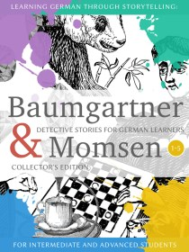 Learning German through Storytelling: Baumgartner & Momsen Detective Stories for German Learners, Collector's Edition 1-5 cover
