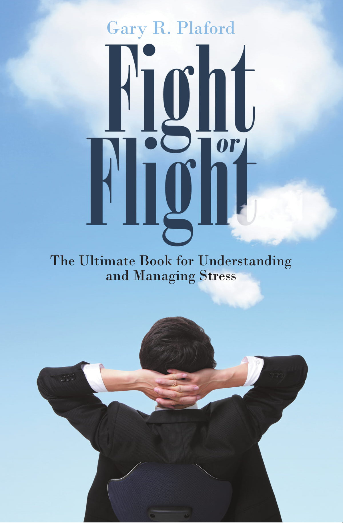 Fight Or Flight The Ultimate Book For Understanding And